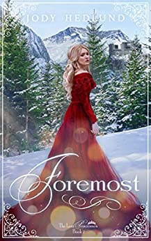 Foremost (The Lost Princesses Book 2) by [Jody Hedlund]