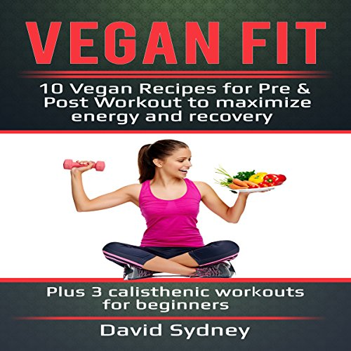 Vegan Fit: 10 Vegan Recipes for Pre and Post Workout, Maximize Energy and Recovery Titelbild