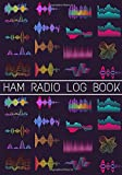 Ham Radio Log Book: Operator Station Journal for Amateur Radio   Notebook for Serious Operators   Keep track, Record Communications & Contacts   Gift for Amateur Radio & Friend & Family.