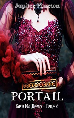 Portail (Kacy Matthews t. 6) (French Edition)