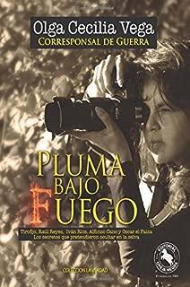 Pluma Bajo Fuego: Tirofijo, Raúl Reyes, Iván Ríos, Alfonso Cano y Oscar el Paisa Los secretos que pretendieron ocultar en la selva (Spanish Edition)