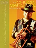 The Chuck Mangione Collection: 10 Trumpet and Flugelhorn Transcriptions...