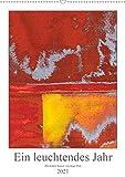 Ein leuchtendes Jahr: Abstrakte Kunst von Inga Pint (Wandkalender 2021 DIN A2 hoch)