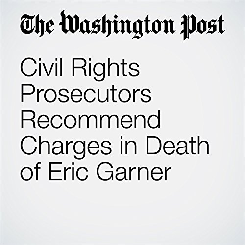 Civil Rights Prosecutors Recommend Charges in Death of Eric Garner copertina