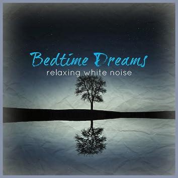 Bedtime Dreams (Relaxing White Noise)
