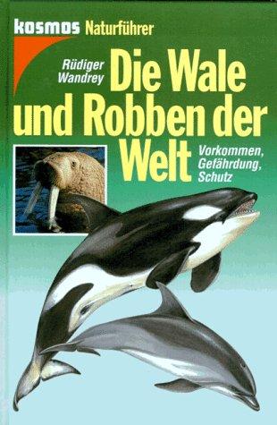 Die Wale und Robben der Welt