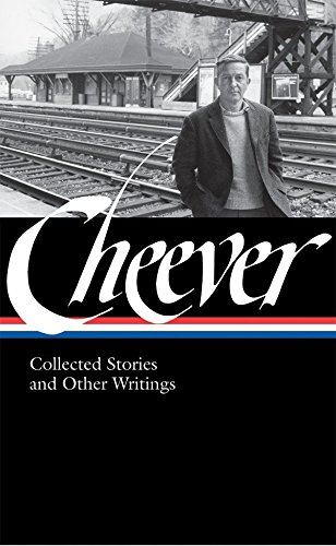John Cheever: Collected Stories and Other Writings (Library of America, No. 188)