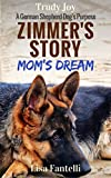 Zimmer's Story - Mom's Dream: Book 4 - A Vermont Dog's Purpose (American Farm Dogs)