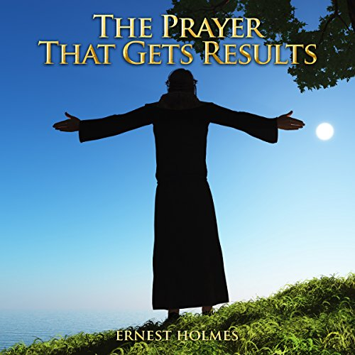 The Prayer That Gets Results audiobook cover art