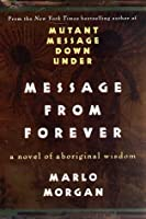 Message from Forever: A Novel of Aboriginal Wisdom