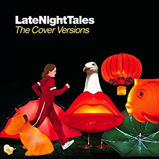 Late Night Tales - The Cover Versions [解説付 /国内盤仕様] (BRLNTC01)