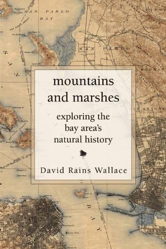 Download Mountains and Marshes: Exploring the Bay Area's Natural History 1619025965