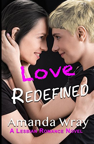 Book: Love Redefined - A Lesbian Romance by Amanda Wray