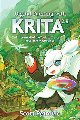 Digital Painting with KRITA 2.9: Learn All of the Tools to...