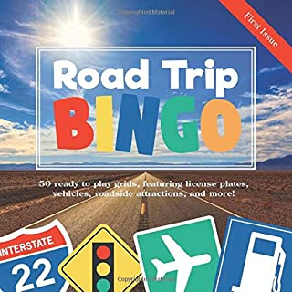 Road Trip Bingo: First Issue: 50 Ready to Play Grids, Featuring License Plates, Vehicles, Roadside Attractions, and More!