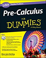 Pre-Calculus For Dummies: 1,001 Practice Problems (For Dummies Series)