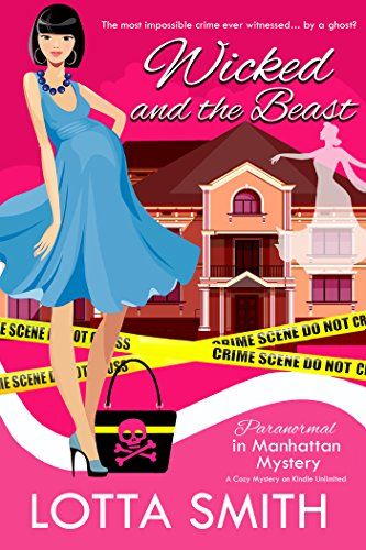 Wicked and the Beast (Paranormal in Manhattan Mystery: A Cozy Mystery Book 15)
