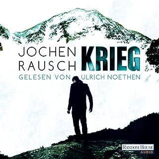 Krieg                   Autor:                                                                                                                                 Jochen Rausch                               Sprecher:                                                                                                                                 Ulrich Noethen                      Spieldauer: 6 Std. und 4 Min.     38 Bewertungen     Gesamt 4,2