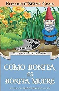 Como bonita es, bonita muere (De La Serie Myrtle Clover) (Spanish Edition)