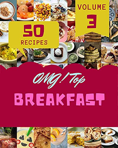 OMG! Top 50 Breakfast Recipes Volume 3: Cook it Yourself with Breakfast Cookbook! (English Edition)