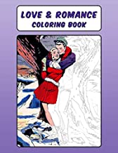 Love & Romance Coloring Book: Deluxe Adult Coloring Book With Full Page Color Reference Guides - Based on 1930s - 1960s Comic Art (Love & Romance Coloring Books)