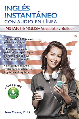 Ingles Instantaneo: Instant English Vocabulary Builder (Instant Vocabulary Builder with Online Audio) (Spanish Edition)