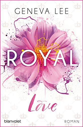 Royal Love: Roman (Die Royals-Saga, Band 3)