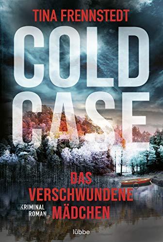 Cold Case - Das verschwundene Mädchen: Thriller (Cold Case-Reihe, Band 1)