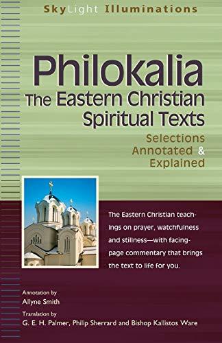 Philokalia―The Eastern Christian Spiritual Texts: Selections Annotated & Explained (SkyLight Illuminations)