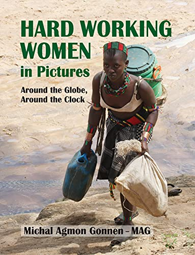 Hard Working Women - Around the Globe, Around the Clock