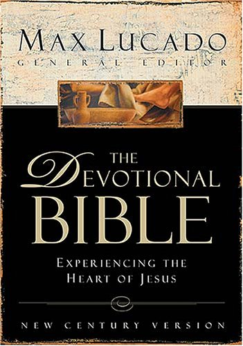 Compare Textbook Prices for The Devotional Bible: Experiencing the Heart of Jesus New Century Version  ISBN 9780718003975 by Lucado, Max