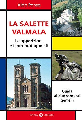 La Salette-Valmala. Le apparizioni e i loro protagonisti. Guida ai due santuari gemelli (Libera-mente)