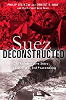 Suez Deconstructed: An Interactive Study in Crisis, War, and Peacemaking