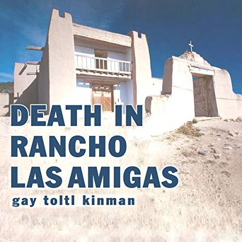 Death in Rancho Las Amigas Audiobook By Dr. Gay Toltl Kinman cover art