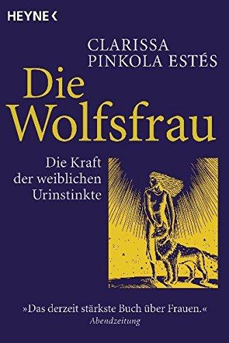 Die Wolfsfrau - Die Kraft der weiblichen Urinstinkte