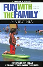 Fun with the Family in Virginia: Hundreds of Ideas for Day Trips with the Kids