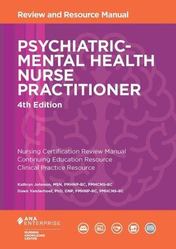Compare Textbook Prices for Psychiatric-Mental Health Nurse Practitioner Review and Resource Manual 4 Edition ISBN 9781935213796 by Johnson, Kathryn,Vanderhoef, Dawn