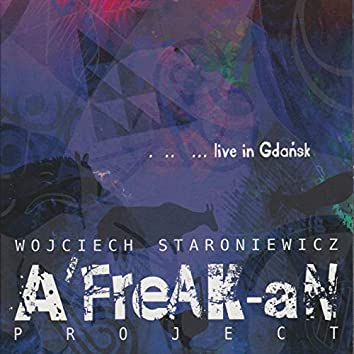 A'freaak-An Project (Live in Gdańsk)