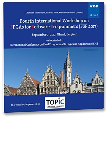 Fourth International Workshop on FPGAs for Software Programmers (FSP 2017)September 7, 2017, Ghent, Belgium co-located with International Conference on Field Programmable Logic and Applications (FPL)