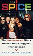 The Spice Girls: The Uncensored Story Behind Pop