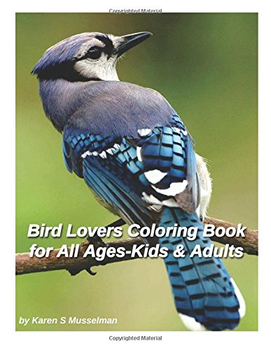 Bird Lovers Coloring Book for Adults and Kids of All Ages: 40 Coloring Pages of Beautiful Birds