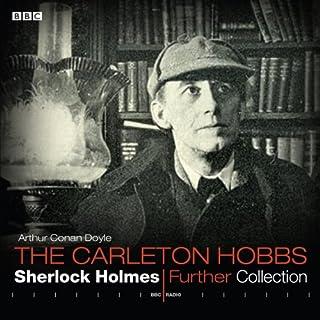 Carleton Hobbs: Sherlock Holmes Further Collection cover art