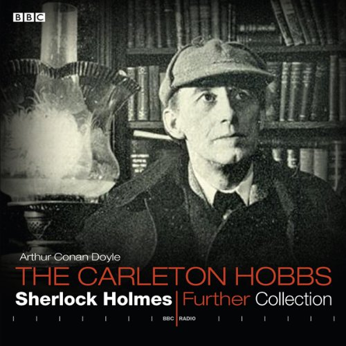『Carleton Hobbs: Sherlock Holmes Further Collection』のカバーアート