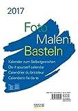 Foto-Malen-Basteln A4 weiß 2017: Kalender zum Selbstgestalten