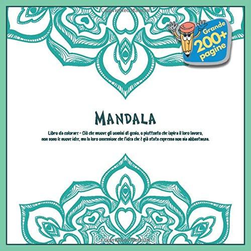 Libro da colorare Mandala - Ciò che muove gli uomini di genio, o piuttosto che ispira il loro lavoro, non sono le nuove idee, ma la loro ossessione ... che è già stata espressa non sia abbastanza.