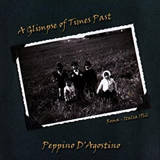 A Glimpse of Times Past By Peppino D'Agostino (2002-01-02)