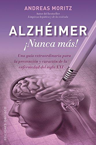 Alzhéimer ¡Nunca Más! (SALUD Y VIDA NATURAL)