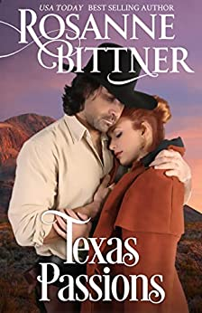 Texas Passions by [Rosanne Bittner]