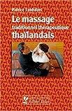 Le Massage Traditionnel Therapeutique Thailandais