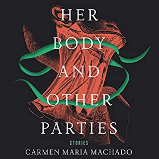 Her Body and Other Parties     Stories              By:                                                                                                                                 Carmen Maria Machado                               Narrated by:                                                                                                                                 Amy Landon                      Length: 8 hrs and 42 mins     262 ratings     Overall 3.8